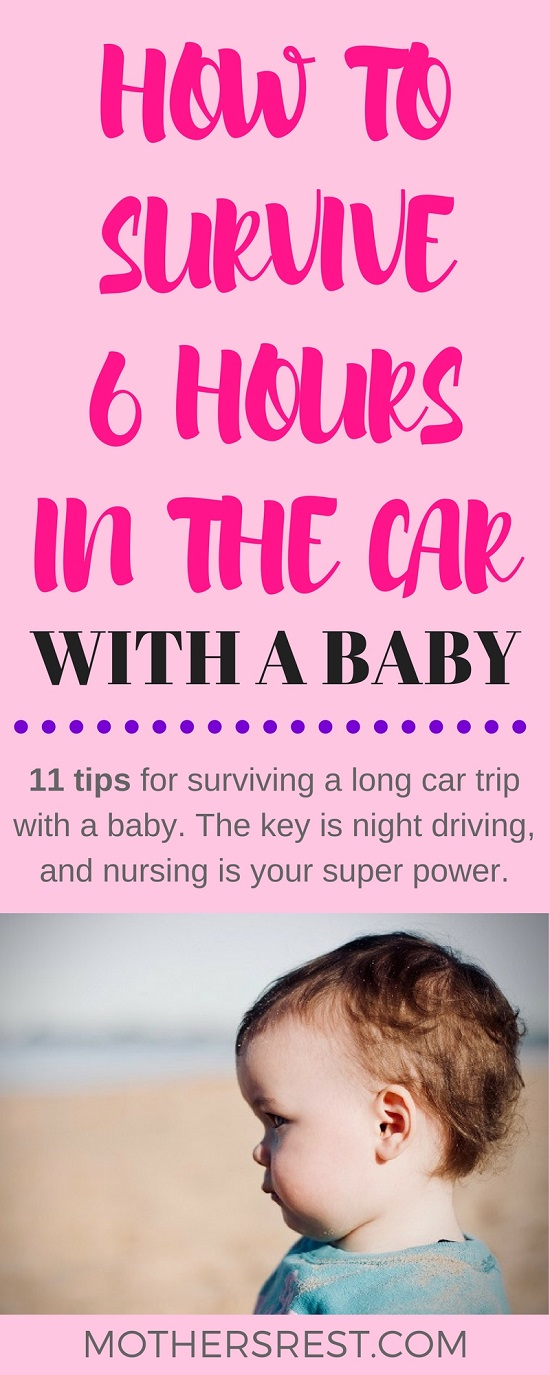 11 tips for surviving a long car trip with a baby. The key is night driving, and nursing is your super power.