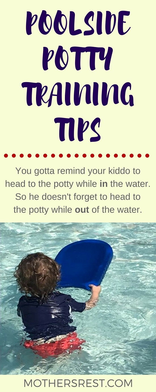 Remind your kiddo's busy little brain to head to the potty while in the water. Or he might forget to remind his busy little brain to head to the potty while out of the water.