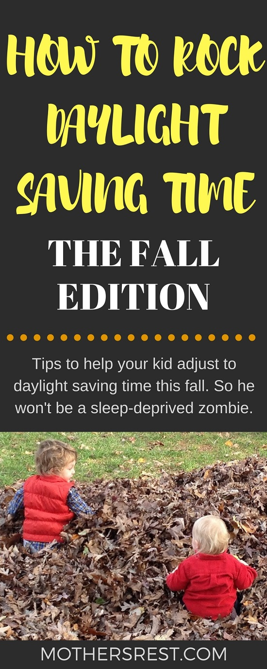 Tips to help your kid adjust to daylight saving time this fall - so he won't be a sleep-deprived zombie